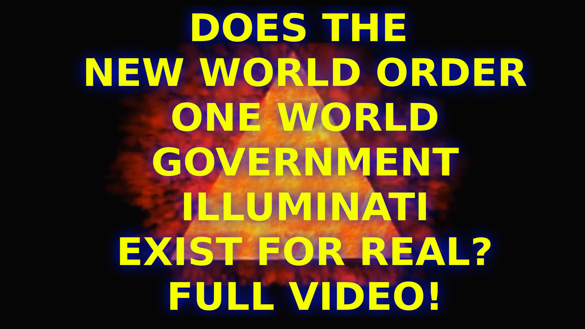 Does The New World                 Order Illuminati One World Government Exist Full Video